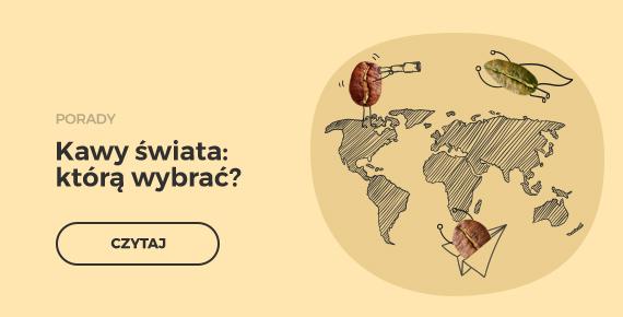 Kawy świata: którą wybrać?