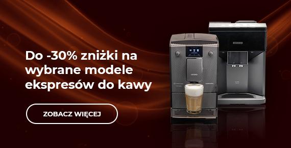Automatyczne ekspresy do kawy, taniej do -30%