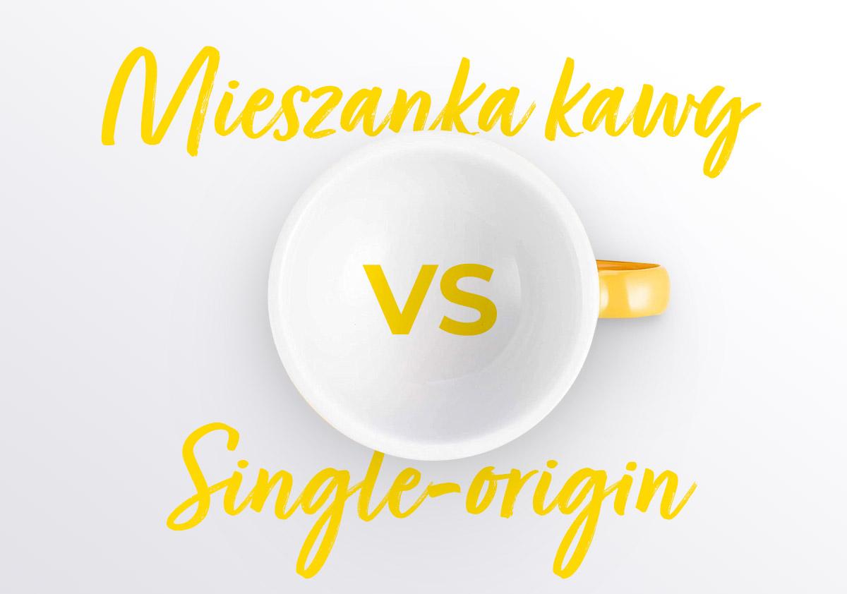"""Mieszanka kawy i """"single-origin"""""""