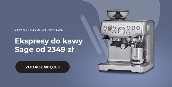 Ekspresy do kawy Sage od 2349 zł