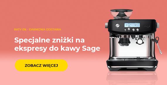 Specjalne zniżki na ekspresy do kawy Sage